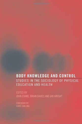 Body Knowledge and Control: Studies in the Sociology of Physical Education and Health