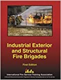 img - for Industrial Exterior and Structural Fire Brigades book / textbook / text book