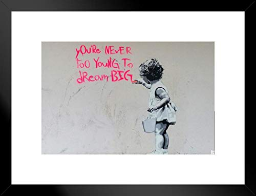 Pyramid America Banksy Youre Never Too Young to Dream Big Graffiti Art Print Matted Framed Poster 26x20 inch