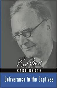 Book Deliverance to the Captives [Paperback] Reprint Ed. Karl Barth