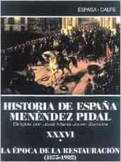 Historia de España, t.36 - vol.I la epoca de la restauracion ...