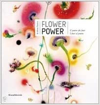 Catalogo Fiori.Flower Power Il Potere Dei Fiori I Fiori Al Potere Catalogo Della