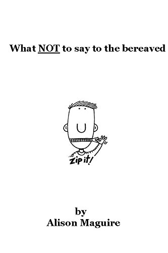What NOT to say to the bereaved