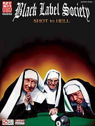Cherry Lane Black Label Society - Shot To Hell Guitar Tab Songbook