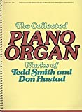 img - for Collected Piano/organ Works Arranged By Donald Hustad & Tedd Smith. For Organ, Piano Duet. This Edition: Complete. Collection. Sacred, General. Moderate. Organ & Piano Book. book / textbook / text book