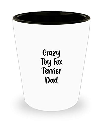 Crazy Toy Fox Terrier Dad Shot Glass Gift for Dog Lover