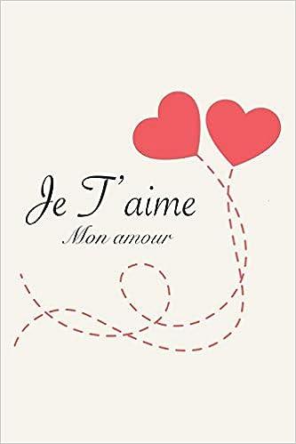 Amazon Je T Aime Mon Amour Carnet De Notes Romantique Carnet De La Saint Valentin Cadeau D Amour Pour Femme Ou Homme 110 Pages Lignees 6 X9 Love Abc Family Life