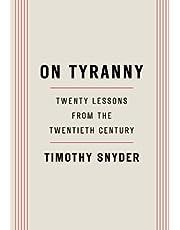 On Tyranny: Twenty Lessons from the Twentieth Century