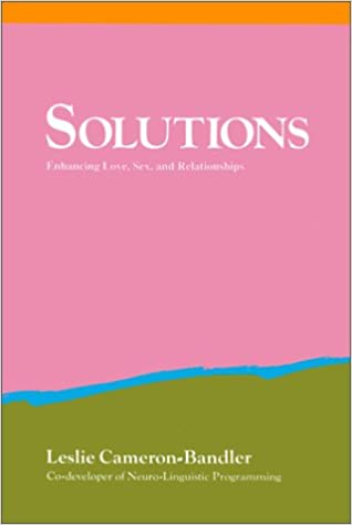 Solutions: Enhancing Love, Sex, and Relationships
