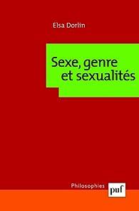 Sexe, genre et sexualités par Elsa Dorlin