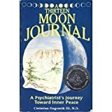 A Thirteen Moon Journal : A Psychiatrist's Journey Toward Inner Peace, Hageseth, Christian, 0962063916