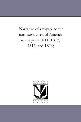 Download Narrative of a voyage to the northwest coast of America in the years 1811, 1812, 1813, and 1814; ebook