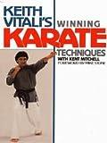 Keith Vitali's Winning Karate Techniques, Keith Vitali and Kent Mitchell, 0809254921