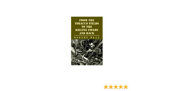 From the Tobacco Fields to the Killing Fields and Back
