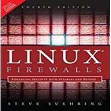 Linux Firewalls: Enhancing Security With Nftables And Beyond, 4/E