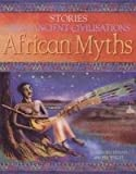 img - for African Myths (Stories from Ancient Civilisations) book / textbook / text book