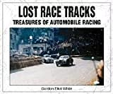 img - for Lost Race Tracks: Treasures of Automobile Racing book / textbook / text book