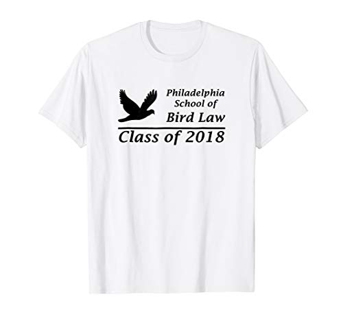 Philadelphia School of Bird Law Class of 2018 Tee Shirt ()