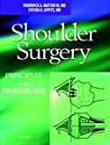 img - for Shoulder Surgery: Principles and Procedures, 1e book / textbook / text book