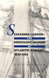 Seafaring Labour : The Merchant Marine of Atlantic Canada, 1820-1914, Sager, Eric W., 0773515232