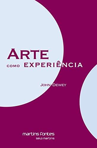 Arte Como Experiência - Volume 1