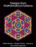 Designs from Mathematical Patterns, Stanley Bezuszka and M. Kenney, 0866515356