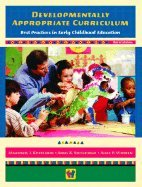 Developmentally Appropriate Curriculum : Best Practices in Early Childhood Education 3RD EDITION