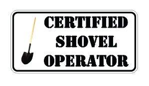 (3) certified shovel operator Funny Hard Hat / Helmet Stickers