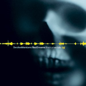 Swollen Members - Bad Dreams Instrumentals - Zortam Music