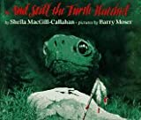 And Still the Turtle Watched, Sheila MacGill-Callahan, 0803709315
