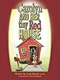 Carolyn and Her Tiny Red House, Cindy Lurie, 1601310757