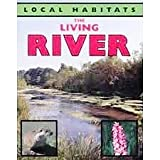 The Living River, Nigel Hester, 0531141217