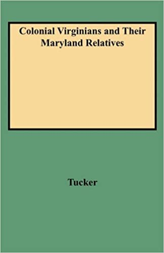 Book Colonial Virginians and Their Maryland Relatives by Tucker (2009-06-01)