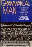 Grammatical Man: Information, Entropy, Language and Life by Brand: Simon n Schuster