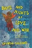 Front cover for the book Days and Nights of Love and War by Eduardo Galeano