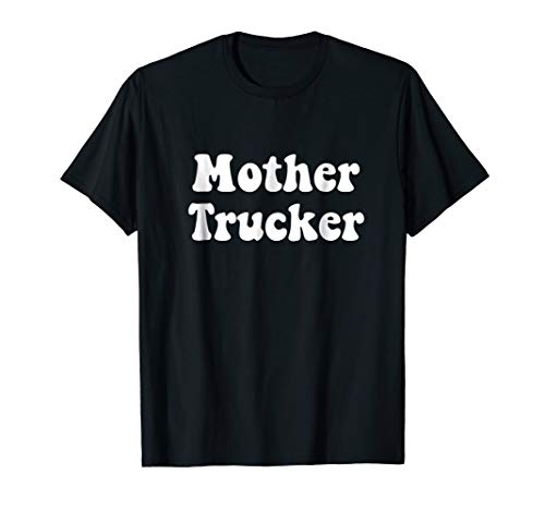 Mother Trucker t-shirt ()
