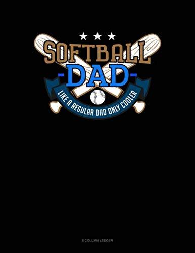 Softball Dad Like A Regular Dad Only Cooler: 8 Column Ledger