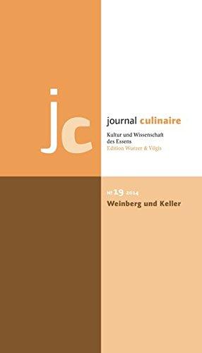 journal culinaire. Kultur und Wissenschaft des Essens: No. 19: Weinberg und Keller