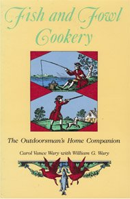 Fish and Fowl Cookery: The Outdoorsman's Home Companion