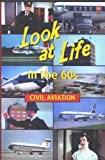 Look at Life in the 60s: Civil Aviation [DVD]