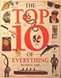 The Top Ten of Everything, Russell Ash and Dorling Kindersley Publishing Staff, 1564587215
