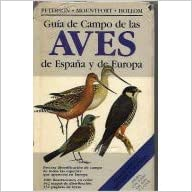 *GUIA CAMPO AVES ESPAÑA Y EUROPA (FUERA DE CATALOGO): Amazon.es: PETERSON, MOUNTFORT: Libros