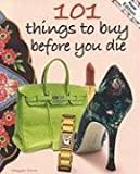 : 101 Things to Buy Before You Die