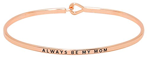 Mother's Day Jewelry Gifts from Son, Daughter - ''Always Be My Mom'' Inspirational Engraved Sentimental Message Thin Brass Bangle Hook Bracelet (Rose Gold)