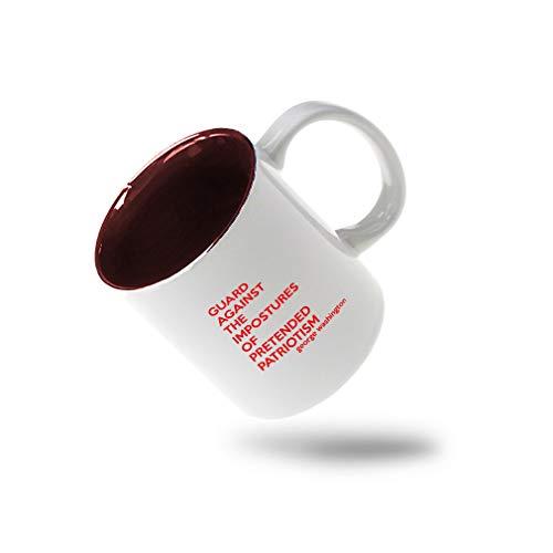 Maroon Guard Against The Impostures Of Pretended Patriotism Ceramic Inner Color Cup Coffee Mug - Maroon