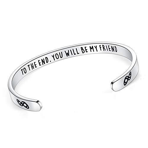 BESTTERN to The End You Will Be My Friend Inspirational Bracelet Cuff Bangle Stainless Steel Engraved Motivational Friend Encouragement Jewelry Gift for Women Teen Girls Sister