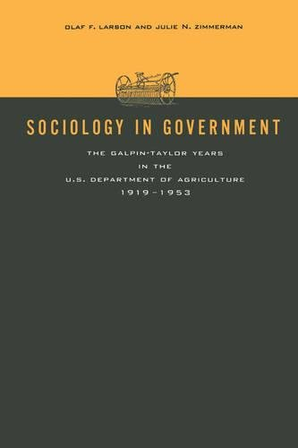 Sociology in Government: The Galpin-Taylor Years in the U.S. Department of Agriculture, 1919–1953 (Rural Studies)