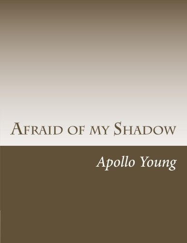 Read Online Afraid of my Shadow: Burning to be the Best PDF