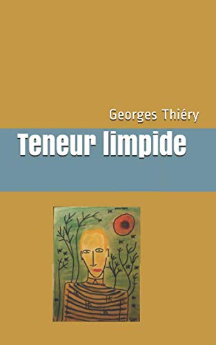 Teneur limpide (French Edition) by Georges Jean-Marie Thiéry