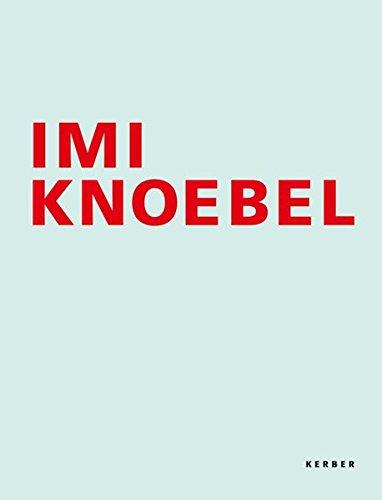 Imi Knoebel: Werke von 1966 bis 2006: Works from 1966-2006